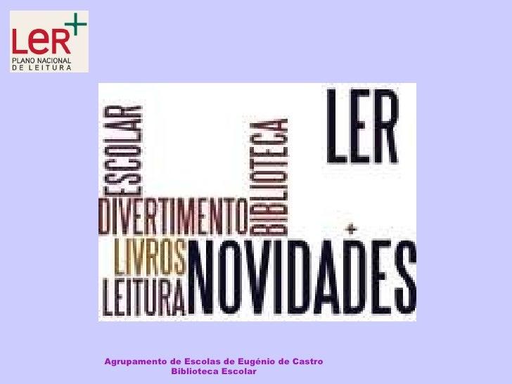 Agrupamento de Escolas de Eugénio de Castro Biblioteca Escolar