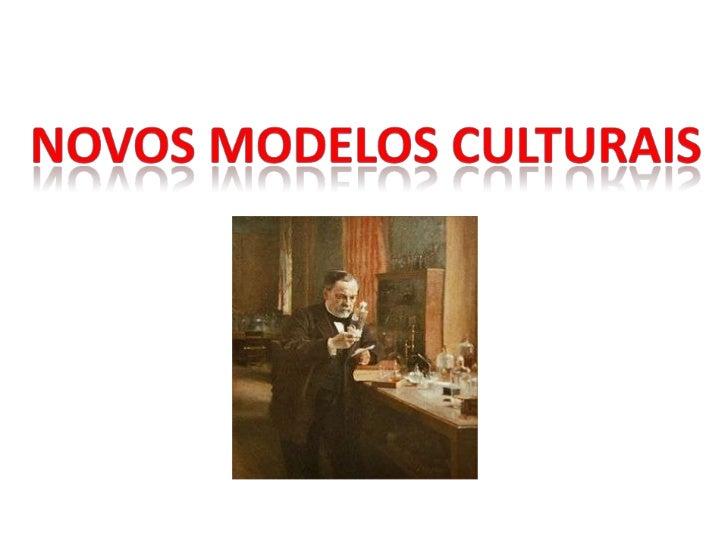 Novos Modelos Culturais<br />