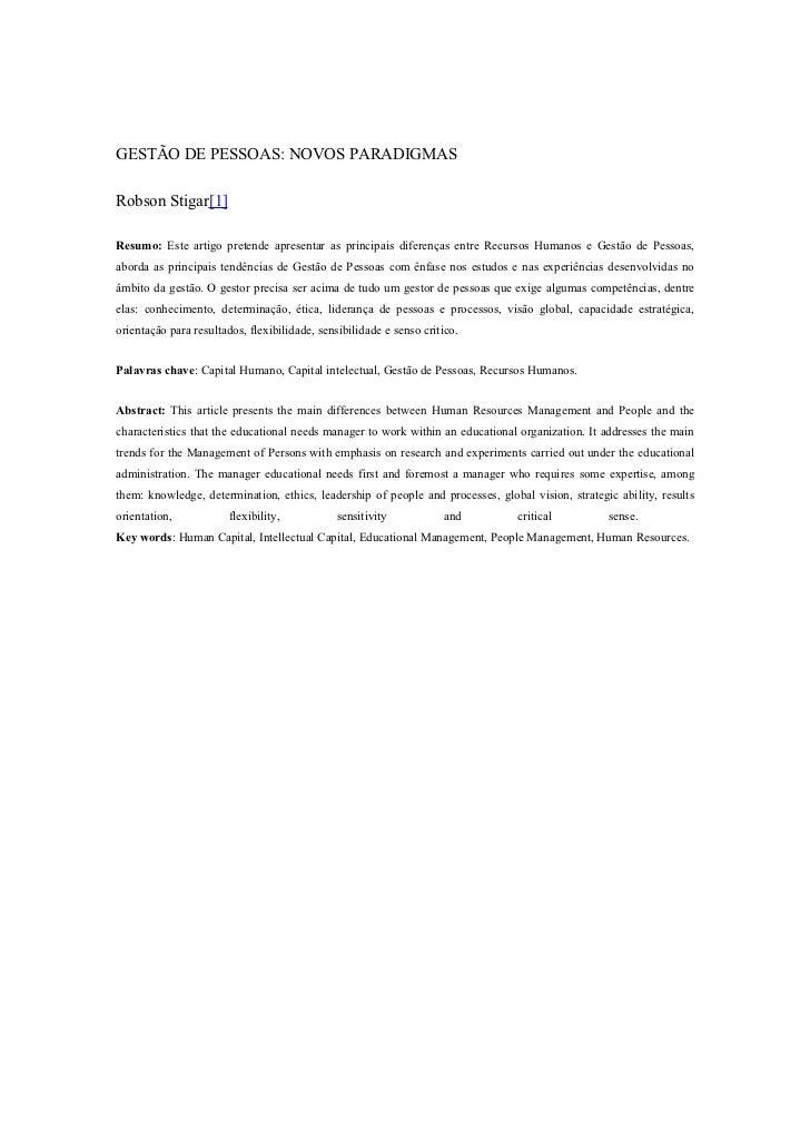 GESTÃO DE PESSOAS: NOVOS PARADIGMASRobson Stigar[1]Resumo: Este artigo pretende apresentar as principais diferenças entre ...