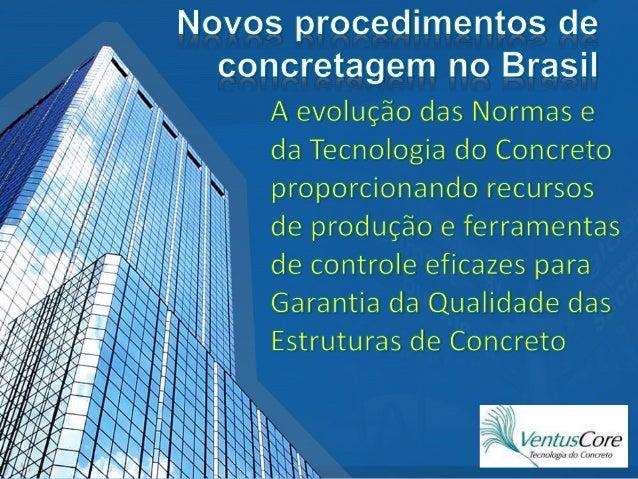 1. Especificação do Concreto desde o Projeto exige Engenheiro Tecnologista Experiente e Responsável Técnico pelo Material ...