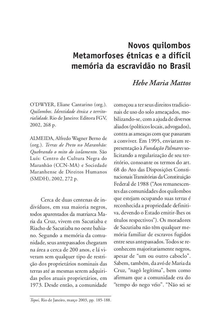 Novos quilombos                       Metamorfoses étnicas e a difícil                       memória da escravidão no Bras...