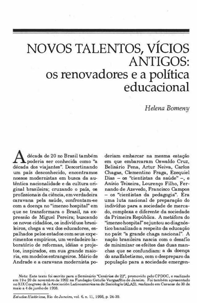 """"""" NOVOS TALE OS, VICIaS A lGaS: os renovadores e a política educacional década de 20 no Brasil também poderia Ber conhecid..."""