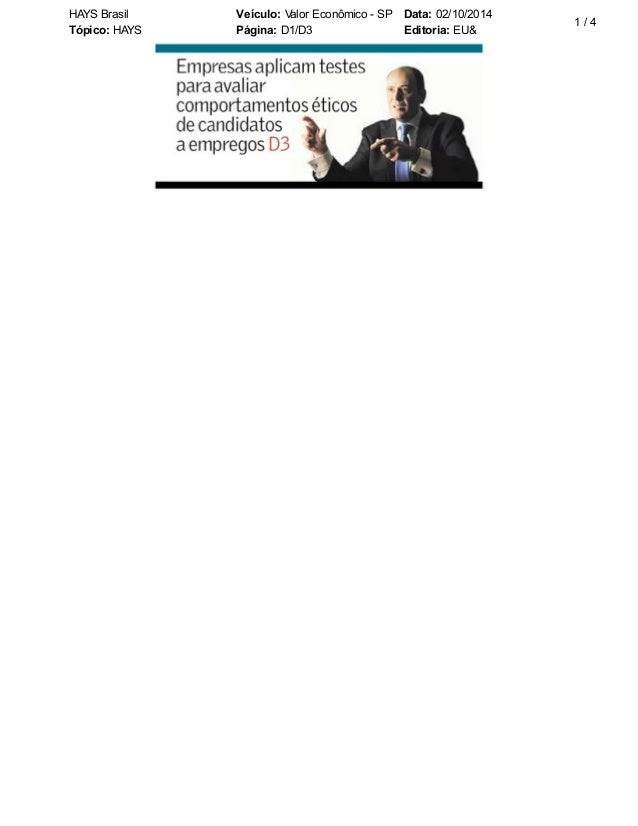 HAYS Brasil Veículo: Valor Econômico - SP Data: 02/10/2014  Tópico: HAYS Página: D1/D3 Editoria: EU&  1 / 4
