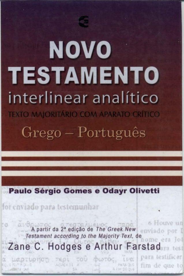 NOVO · TESTAMENTO interlinear Gι·ego L  -  analίtico  ΡοΙ·tιιgιιes L-  Paulo Sergio Gomes e Odayr Olivetti  Α  partir da 2...