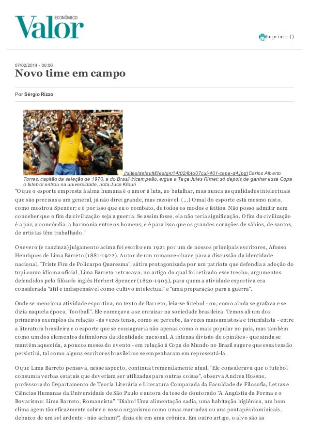 Im prim ir ()  07/02/2014 - 00:00  Novo time em campo Por Sérgio Rizzo  (/sites/default/files/gn/14/02/foto07cul-401-capa-...