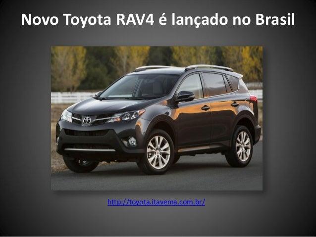 Novo Toyota RAV4 é lançado no Brasilhttp://toyota.itavema.com.br/
