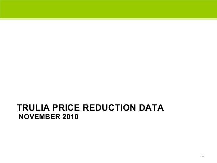 TRULIA PRICE REDUCTION DATA  NOVEMBER 2010