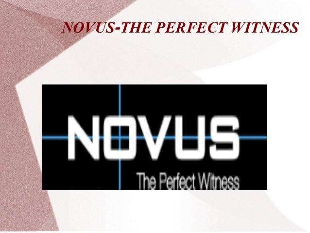 NOVUS-THE PERFECT WITNESS