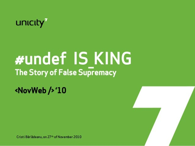 #undef IS_KING The Story of False Supremacy <NovWeb /> '10 Cristi Bârlãădeanu, on 27th of November 2010