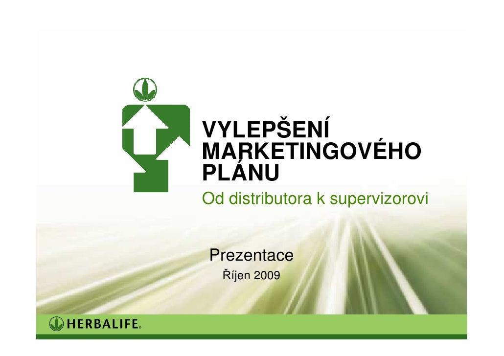 Trainer's version     VYLEPŠENÍ MARKETINGOVÉHO PLÁNU Od distributora k supervizorovi   Prezentace   Říjen 2009