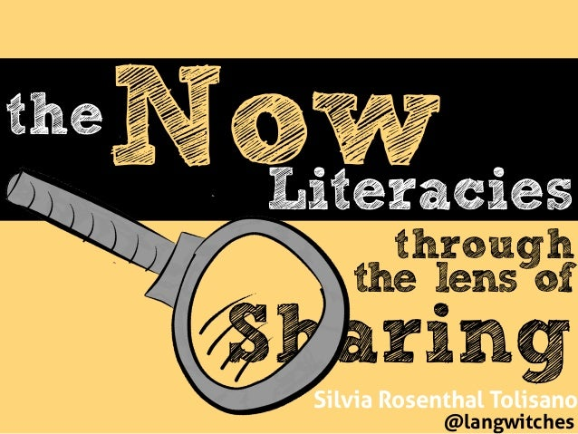 Sharing Nowthe Literacies Silvia Rosenthal Tolisano @langwitches through the lens of
