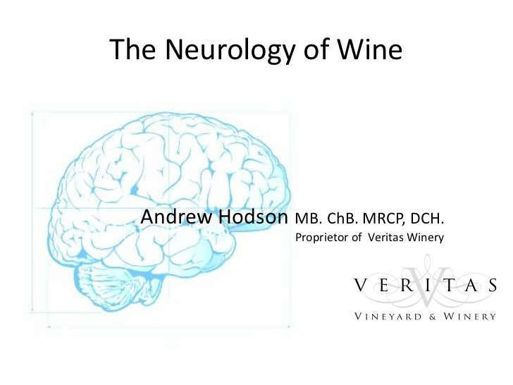 The Neurology of Wine<br />           Andrew HodsonMB. ChB. MRCP, DCH.<br />                                           Pro...