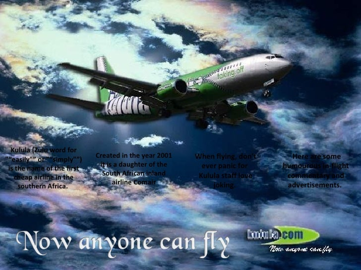 """Kulula(Zulu word for """"""""easily"""""""" or """"""""simply"""""""") is the name of the first cheap airline in the southern..."""