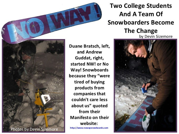 Two College Students And A Team Of Snowboarders Become The Change Duane Bratsch, left, and Andrew Guddat, right, started N...