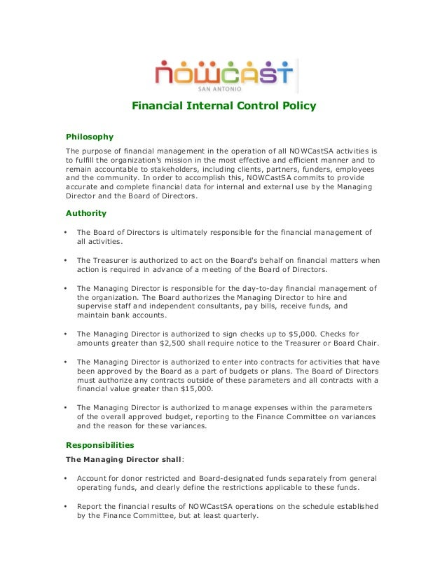 Financial Internal Control Policy Philosophy The purpose of financial management in the operation of all NOWCastSA activit...