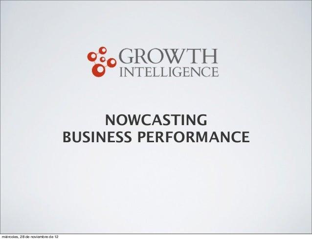 NOWCASTING                                   BUSINESS PERFORMANCEmiércoles, 28 de noviembre de 12