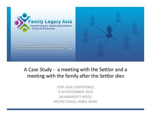 ACaseStudy‐ ameetingwiththeSettloranda meetingwiththefamilyaftertheSettlordies               STEPASIACO...
