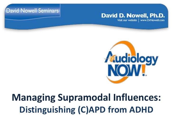 Managing Supramodal Influences: Distinguishing (C)APD from ADHD