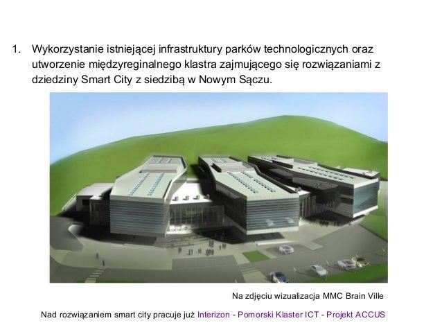 1. Wykorzystanie istniejącej infrastruktury parków technologicznych oraz utworzenie międzyreginalnego klastra zajmującego ...