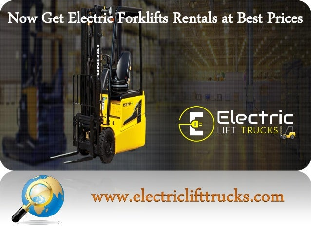 Now get electric forklifts rentals at best prices