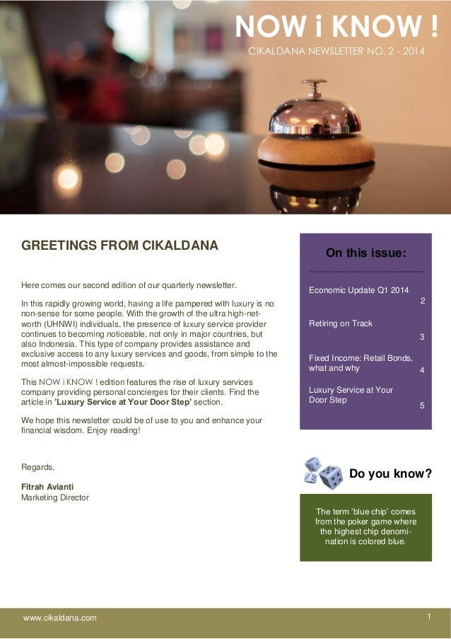 NOW i KNOW ! CIKALDANA NEWSLETTER NO. 2 - 2014 GREETINGS FROM CIKALDANA Here comes our second edition of our quarterly new...