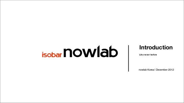 IntroductionLike never beforenowlab Korea   December 2012
