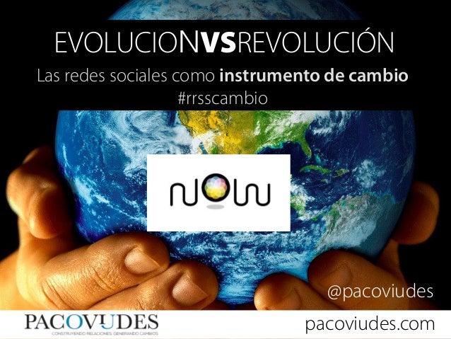EVOLUCIONVSREVOLUCIÓNLas redes sociales como instrumento de cambio                    #rrsscambio                         ...