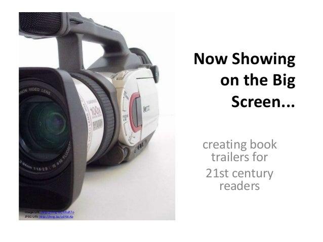 Now Showingon the BigScreen...creating booktrailers for21st centuryreadersImage URI: http://mrg.bz/RRuR7oJPEG URI: http://...