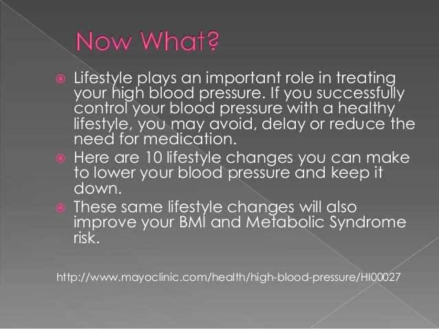       Lifestyle plays an important role in treating your high blood pressure. If you successfully control your blood pr...