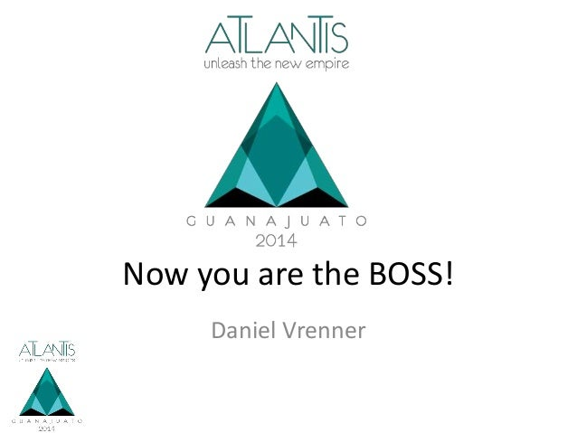 Now you are the BOSS! Daniel Vrenner