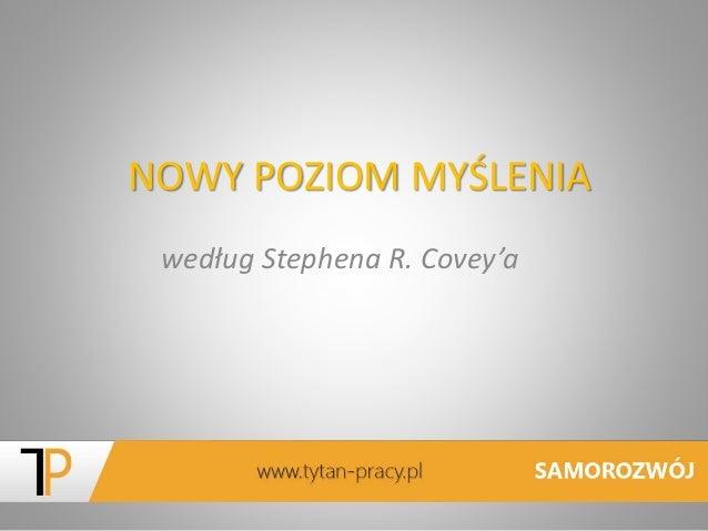 NOWY POZIOM MYŚLENIA według Stephena R. Covey'a