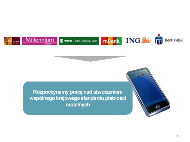1 Rozpoczynamy pracę nad stworzeniem wspólnego krajowego standardu płatności mobilnych