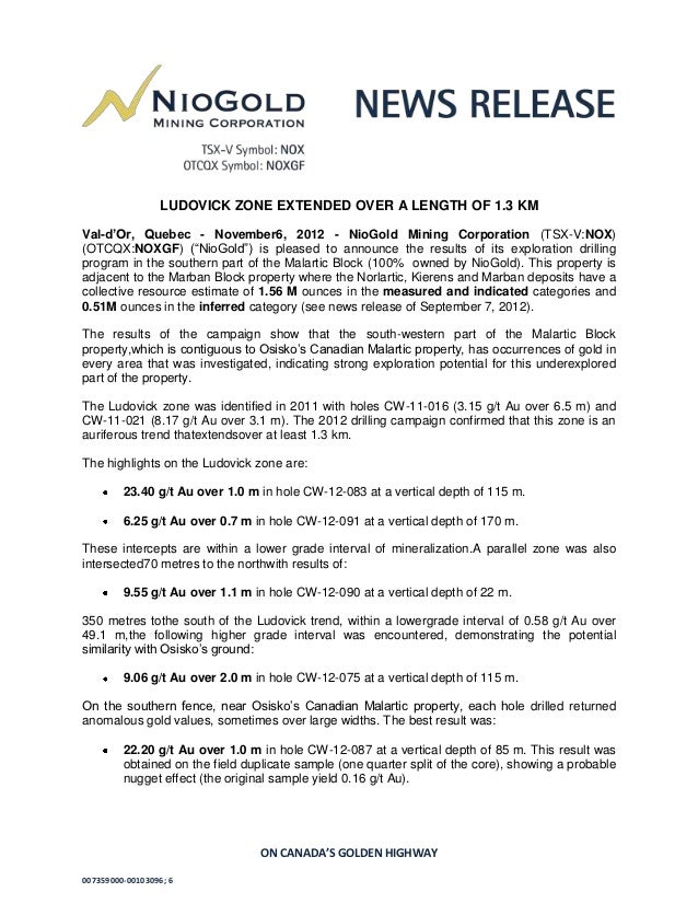 LUDOVICK ZONE EXTENDED OVER A LENGTH OF 1.3 KMVal-d'Or, Quebec - November6, 2012 - NioGold Mining Corporation (TSX-V:NOX)(...