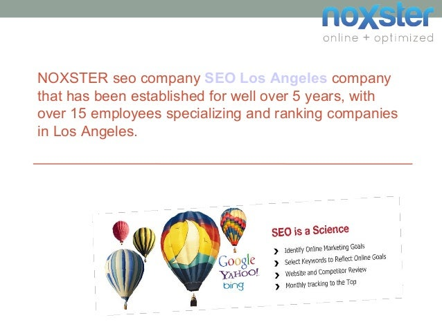 NOXSTER seo company SEO Los Angeles company that has been established for well over 5 years, with over 15 employees specia...