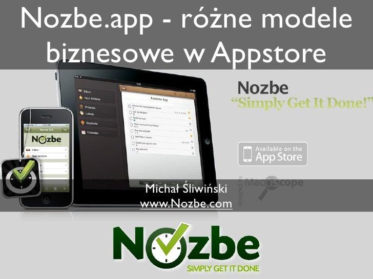 Nozbe.app - różne modele  biznesowe w Appstore             Michał Śliwiński         www.Nozbe.com