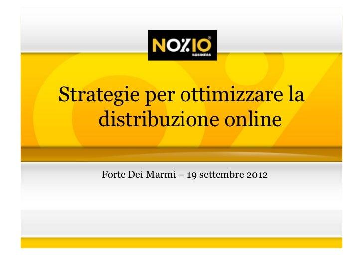 Strategie per ottimizzare la    distribuzione online    Forte Dei Marmi – 19 settembre 2012