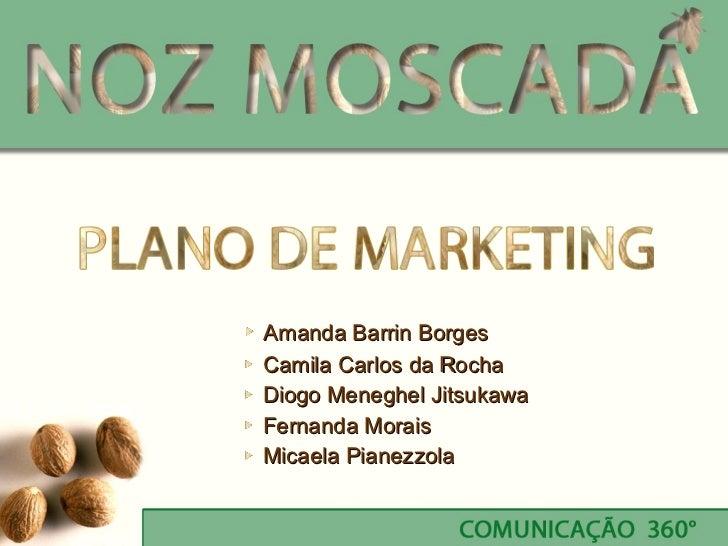 <ul><li>Amanda Barrin Borges </li></ul><ul><li>Camila Carlos da Rocha </li></ul><ul><li>Diogo Meneghel Jitsukawa </li></ul...