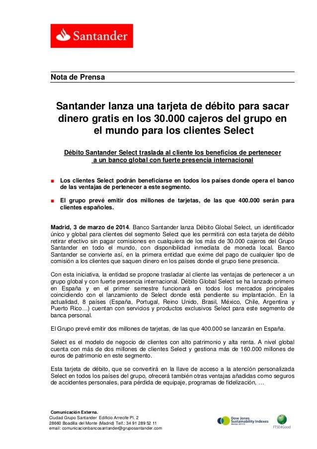 Nota de Prensa  Santander lanza una tarjeta de débito para sacar dinero gratis en los 30.000 cajeros del grupo en el mundo...