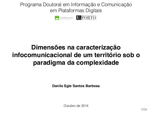 Danilo Egle Santos Barbosa Dimensões na caracterização infocomunicacional de um território sob o paradigma da complexidade...