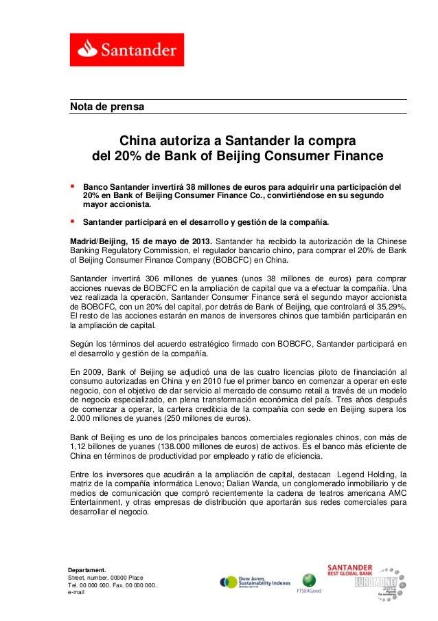 Departament.Street, number, 00000 PlaceTel. 00 000 000. Fax. 00 000 000.e-mailNota de prensaChina autoriza a Santander la ...