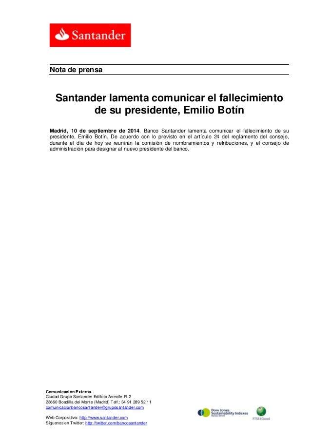 Nota de prensa  Santander lamenta comunicar el fallecimiento  de su presidente, Emilio Botín  Madrid, 10 de septiembre de ...