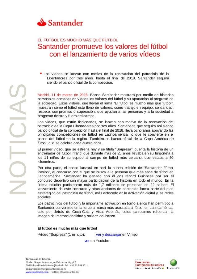 Comunicación Externa. Ciudad Grupo Santander, edificio Arrecife, pl. 2 28660 Boadilla del Monte (Madrid). Tel.: +34 91 289...