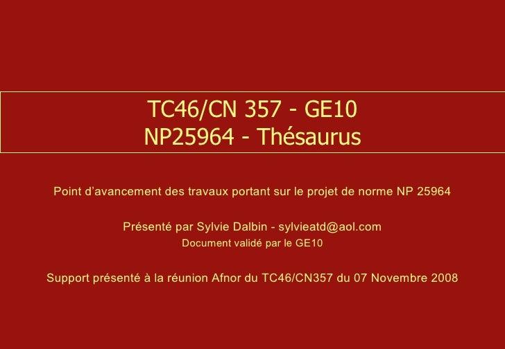 TC46/CN 357 - GE10 NP25964 - Thésaurus Point d'avancement des travaux portant sur le projet de norme NP 25964 Présenté par...
