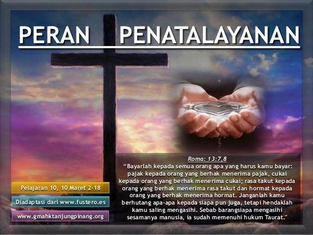 "Pelajaran 10, 10 Maret 2-18 Diadaptasi dari www.fustero.es www.gmahktanjungpinang.org Roma: 13:7,8 ""Bayarlah kepada semua ..."
