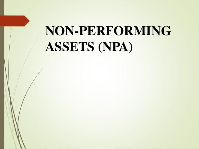 Non-Performing Asset (NPA)