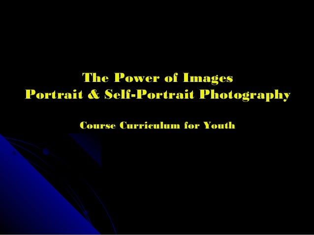 The Power of Images Portrait & Self-Portrait Photography Course Curriculum for Youth