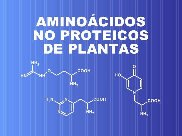 AMINOÁCIDOS NO PROTEICOS DE PLANTAS