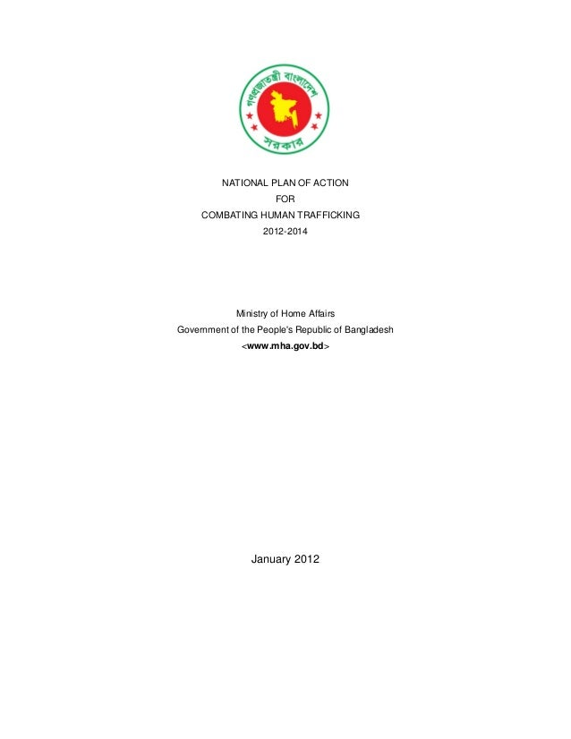 NATIONAL PLAN OF ACTION FOR COMBATING HUMAN TRAFFICKING 2012-2014  Ministry of Home Affairs Government of the People's Rep...