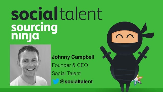 #SourceCon Johnny Campbell Founder & CEO Social Talent @socialtalent