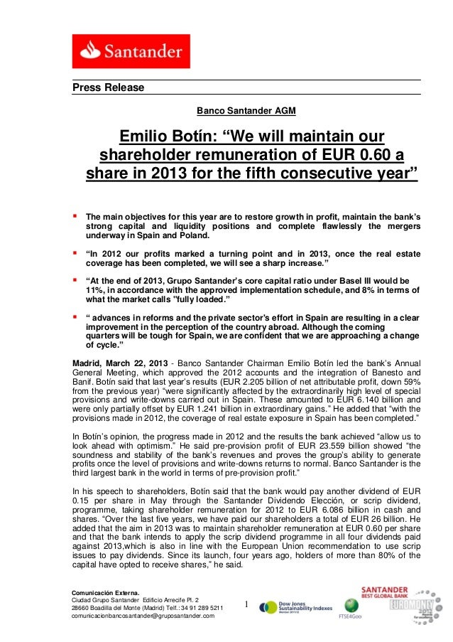 """Press Release                                             Banco Santander AGM         Emilio Botín: """"We will maintain our ..."""